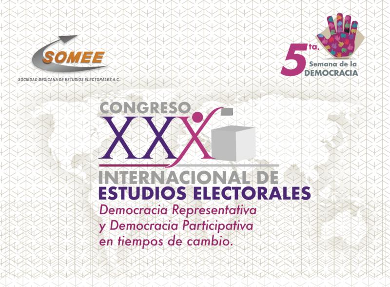 XXX Congreso Internacional de Estudios Electorales: DEMOCRACIA REPRESENTATIVA Y DEMOCRACIA PARTICIPATIVA EN TIEMPOS DE CAMBIO