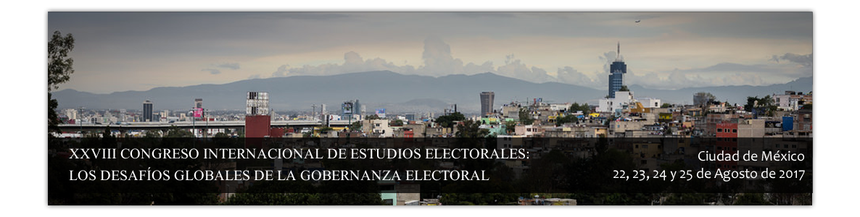 XXVIII CONGRESO INTERNACIONAL DE ESTUDIOS ELECTORALES: LOS DESAFÍOS GLOBALES DE LA GOBERNANZA ELECTORAL