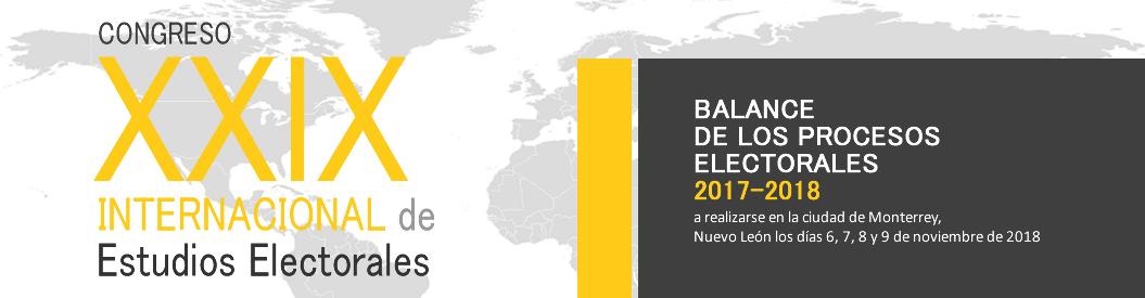XXIX CONGRESO INTERNACIONAL DE ESTUDIOS ELECTORALES: BALANCE DE LOS PROCESOS ELECTORALES 2017-2018